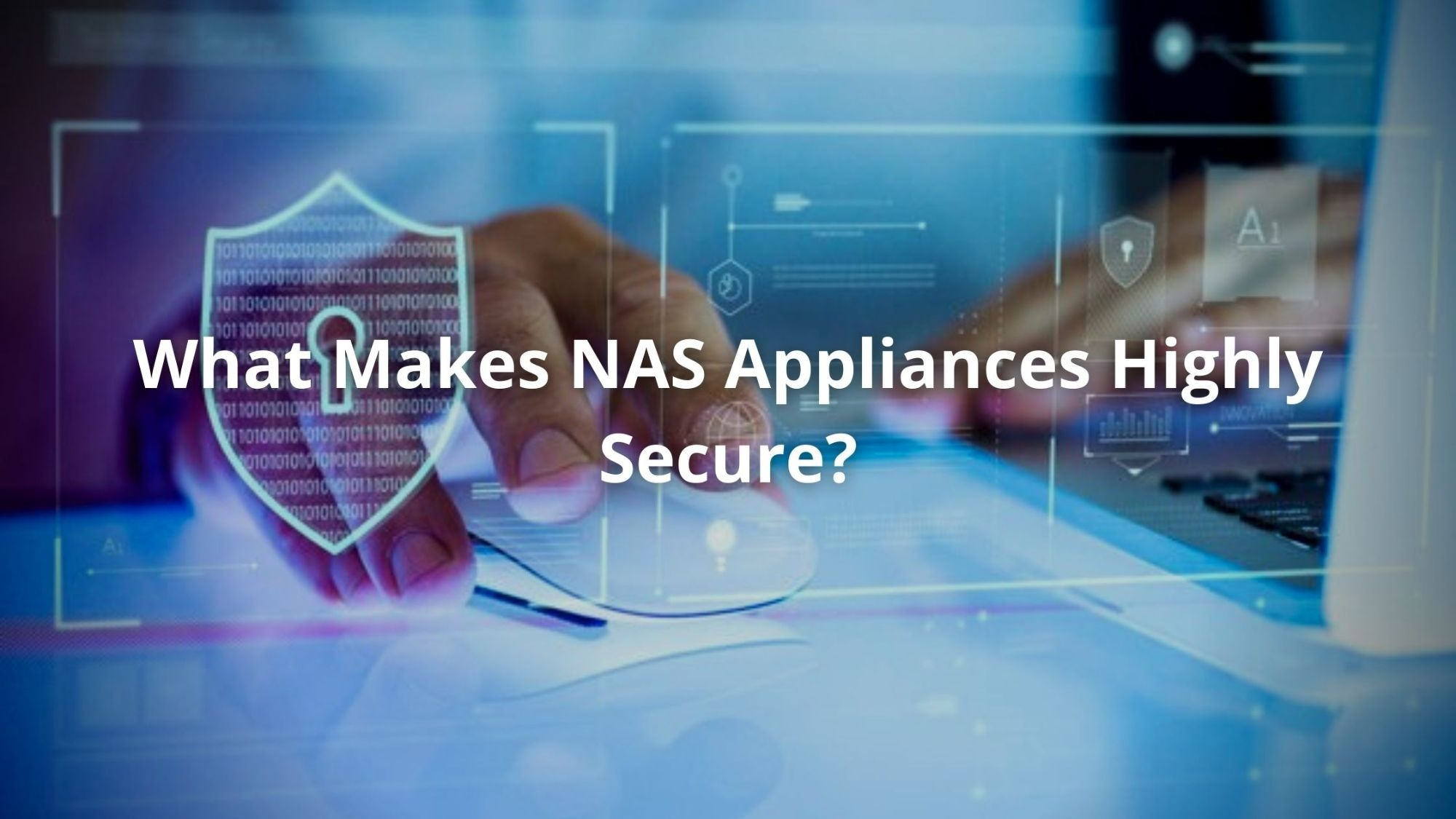 What Makes NAS Appliances Highly Secure?